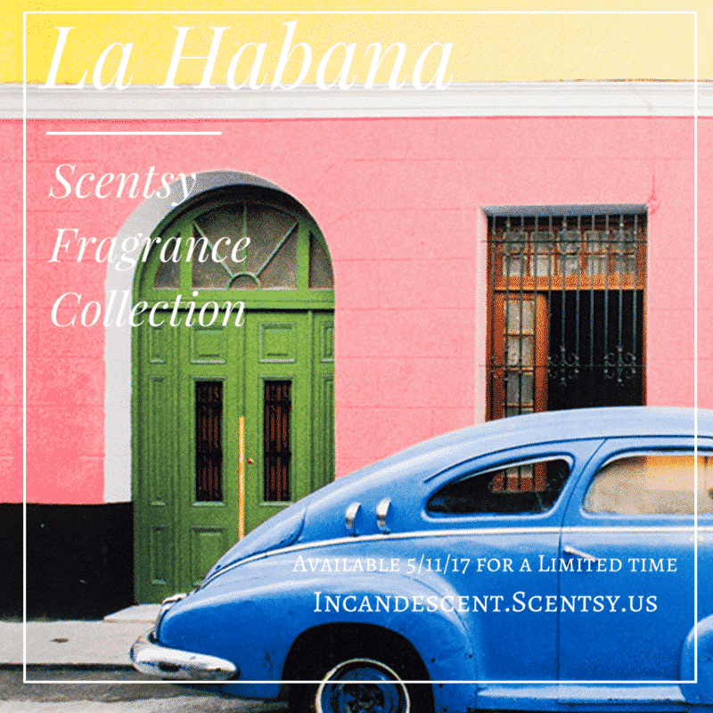 LA HABANA SCENTSY COLLECTION INCANDESCENT.SCENTSY.US   Introducing The New! La Habana Scentsy Fragrance Collection on May 11, 2017   Scentsy® Online Store   Scentsy Warmers & Scents   Incandescent.Scentsy.us