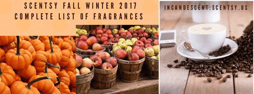 incandescent.scentsy.usLIST OF SCENTSY FALL WINTER 2017 2018 SCENTS   SCENTSY COMPLETE SCENT LIST FOR FALL WINTER 2017 2018   Scentsy® Online Store   Scentsy Warmers & Scents   Incandescent.Scentsy.us