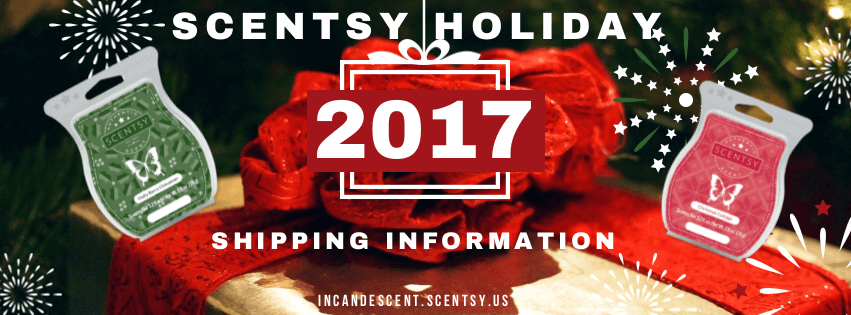 Scentsy Christmas Gifts.Scentsy Holiday Christmas 2017 Shipping Deadlines