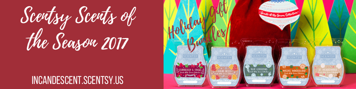 Scentsy Scents of the Season 2017 (1) | NEW SCENTSY HOLIDAY 2017 SCENTS OF THE SEASON | Scentsy® Online Store | Scentsy Warmers & Scents | Incandescent.Scentsy.us