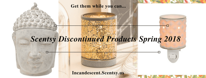 SCENTSY DISCONTINUED ITEMS SPRING 2018