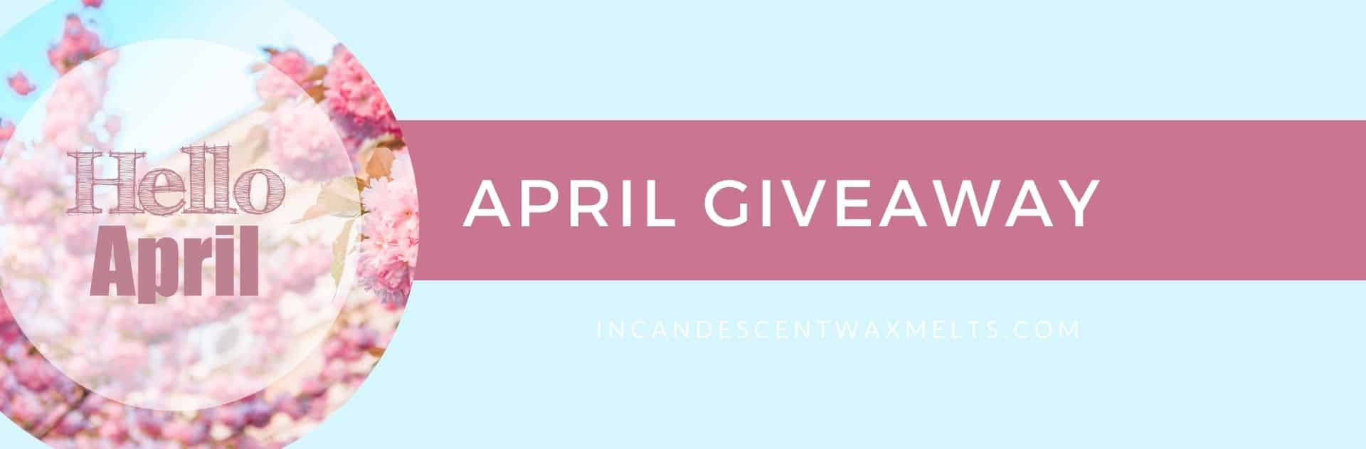 APRIL 2021 GIVEAWAY 1 1