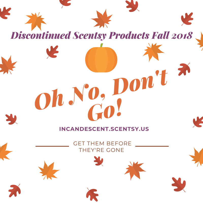 list of discontinued scentsy warmers diffusers and fragrances for fall 2018