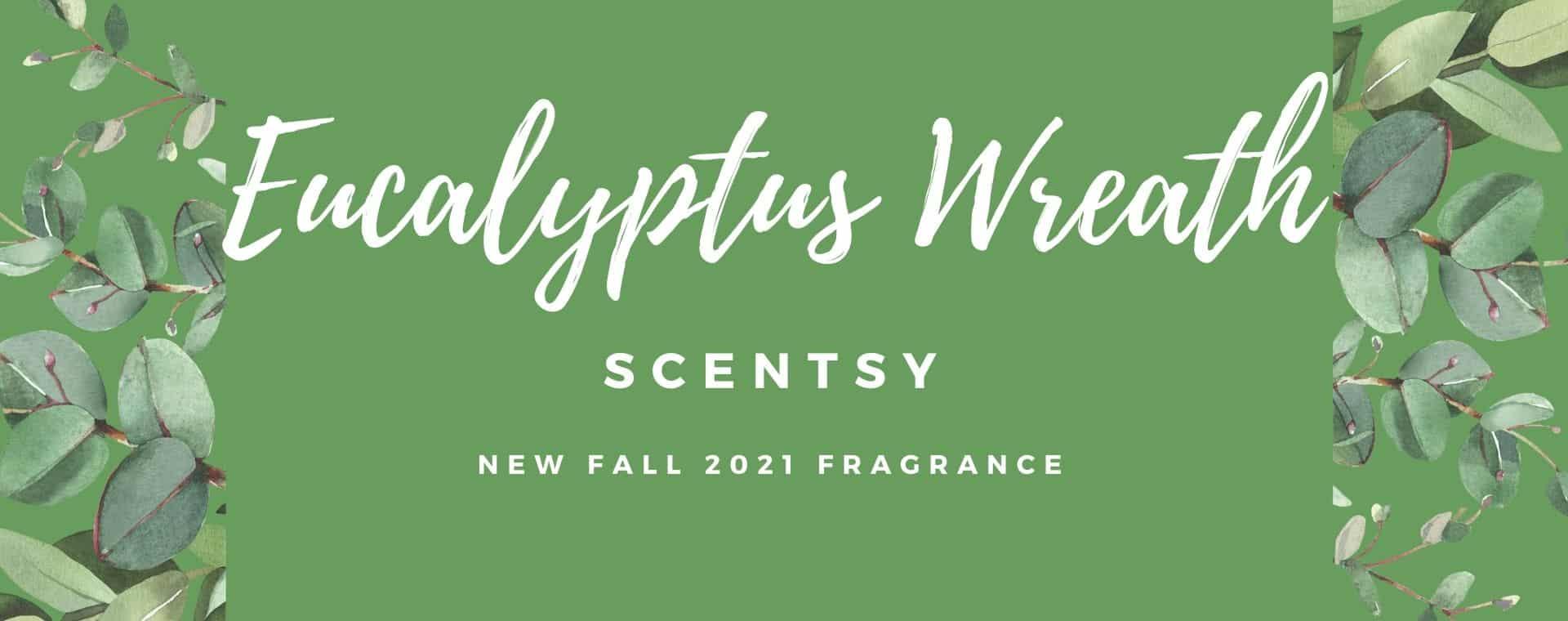 Eucalyptus Wreath Scentsy Fragrance