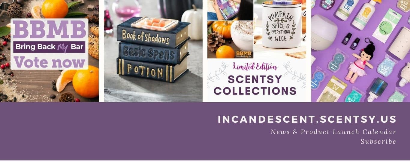 INCANDESCENT.SCENTSY.US NEWS PRODUCT LAUNCH CALENDAR
