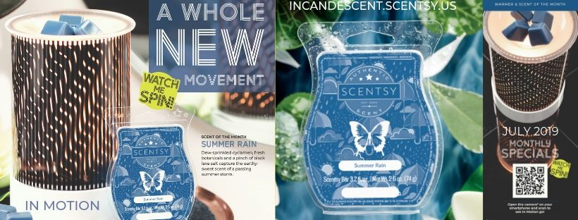 JULY 2019 INCANDESCENT.SCENTSY.US IN MOTION SCENTSY WARMER SUMMER RAIN