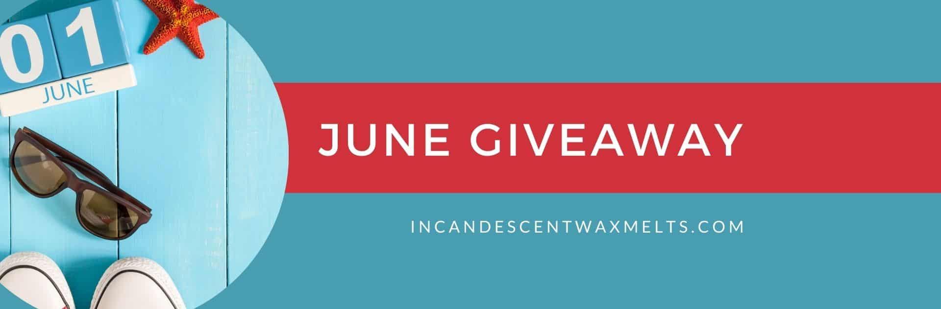 JUNE 2021 GIVEAWAY | Scentsy Giveaway | June 2021 | Incandescent.Scentsy.us