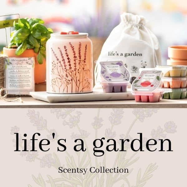 LIFES A GARDEN SCENTSY COLLECTION 600X600 | NEW! LIFE'S A GARDEN SCENTSY WAX COLLECTION BUNDLE | Incandescent.Scentsy.us