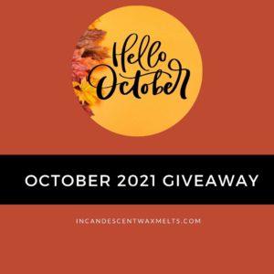 October 2021 GIVEAWAY | Scentsy Giveaway | October 2021 | Incandescent.Scentsy.us