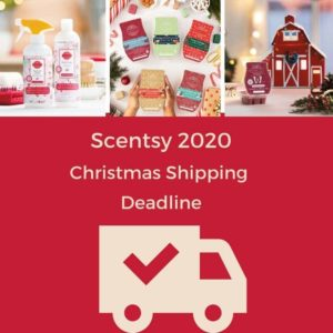 SCENTSY CHRISTMAS 2020 SHIPPING DEADLINE 1
