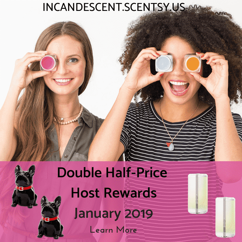 Scentsy Party January 2019 Double Half Price Host Rewards