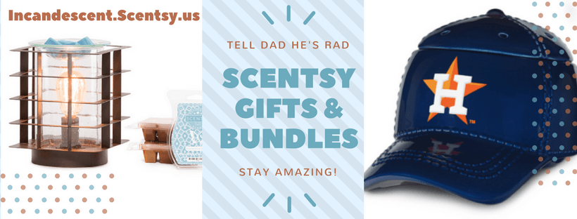 SCENTSY FATHER'S DAY GIFTS 2018 INCANDESCENT | SCENTSY FATHER'S DAY 2018 GIFTS AND BUNDLES
