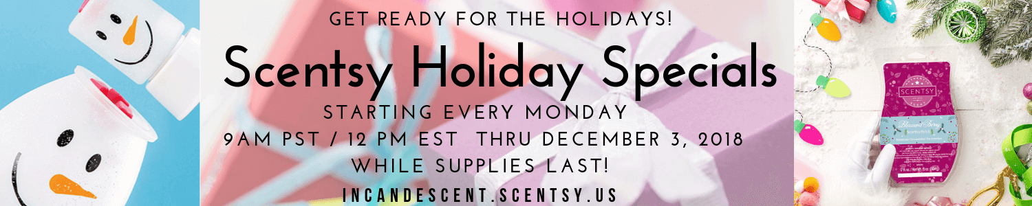 5 WEEKS OF SCENTSY HOLIDAY SPECIAL 2018