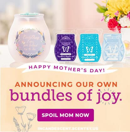 SCENTSY MOTHER'S DAY APRIL 2019 SHOP NOW | SCENTSY MOTHER'S DAY BUNDLES 2019