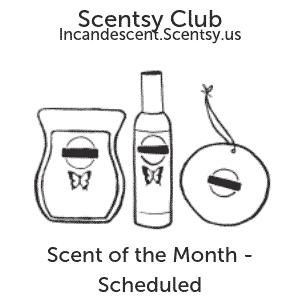 SCENTSY SCENT OF THE MONTH SCHEDULED | SCENTSY CLUB SUBSCRIPTION