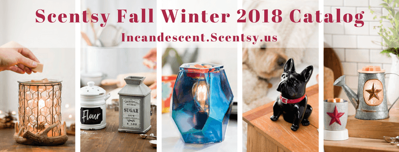 SCENTSY FALL WINTER 2018 CATALOG INCANDESCENT.SCENTSY.US